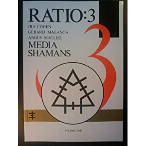 RATIO: 3. Volume 1: Media Shamans