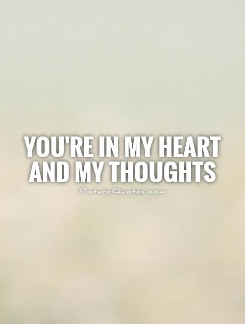 Youre In My Heart And My Thoughts Picture Quotes