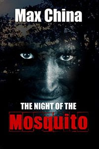 The Night of the Mosquito by Max China