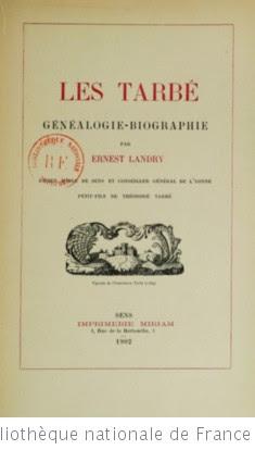 Les Tarbé, généalogie-biographie, par Ernest Landry,...
