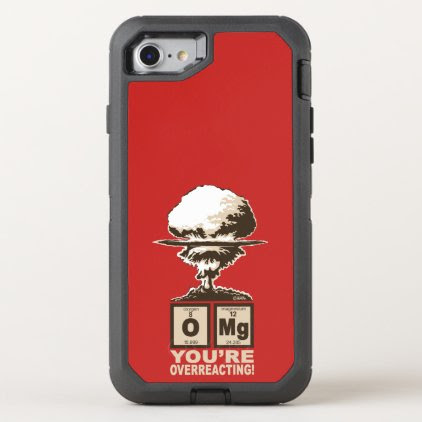 OMG! You are overreacting! OtterBox Defender iPhone 7 Case
