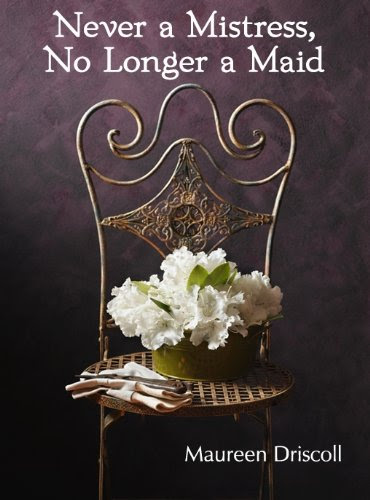Never a Mistress, No Longer a Maid (Kellington Book One) by Maureen Driscoll