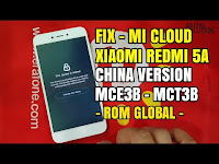 Xiaomi Redmi 5A Riva China Version MCT3B MCE3B Unlock Micloud Mi Account (Global Version)