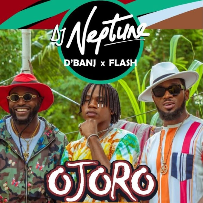 [Video] DJ Neptune Ft. Flash & D'Banj – Ojoro