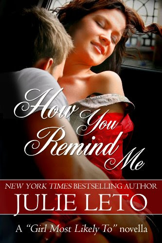 How You Remind Me (sexy contemporary short story) (Girl Most Likely) by Julie Leto