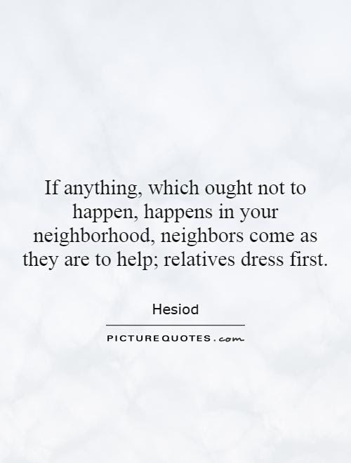 Neighbor Quotes Neighbor Sayings Neighbor Picture Quotes