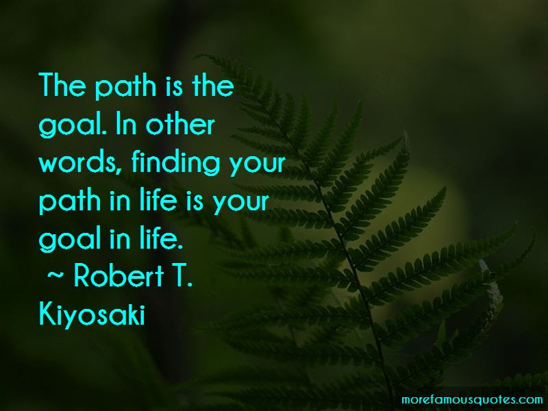 Quotes About Your Path In Life Top 34 Your Path In Life Quotes From
