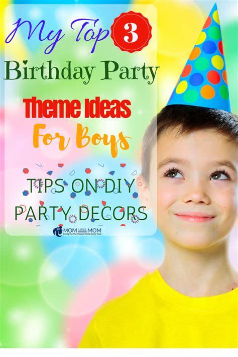 top  birthday party theme ideas  boys