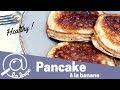 Recette Pancake Healthy Banane