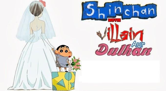 Shin Chan Movie Villain Aur Dulhan Hindi Dubbed Full Movie Download (360p, 480p, 720p HD)