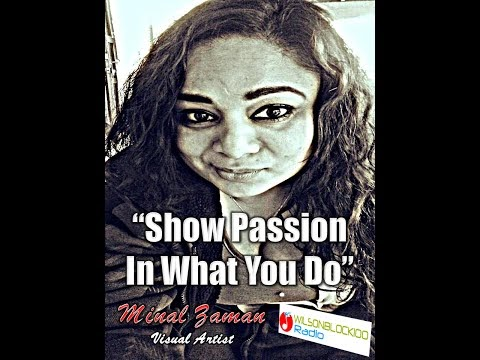 "Minal Zaman Interview ""Show Passion In What You Do"""