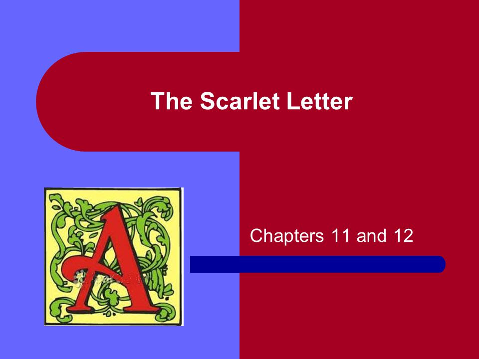 The Scarlet Letter Chapters 11 And Ppt Video Online Download