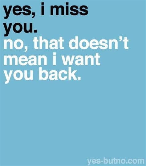 I Dont Miss You Anymore Quotes