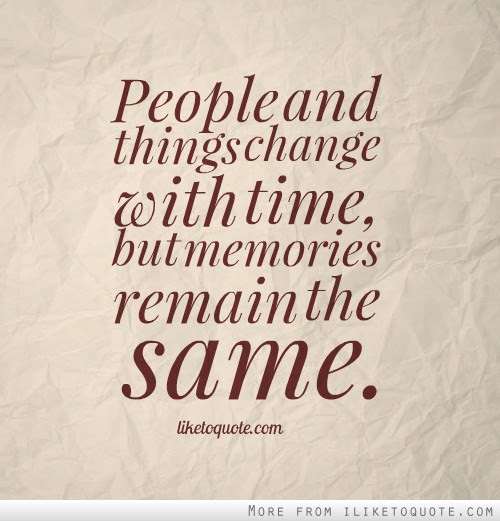 People And Things Change With Time But Memories Remain The Same