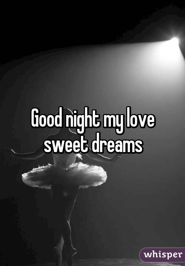 Good Night My Love Sweet Dreams
