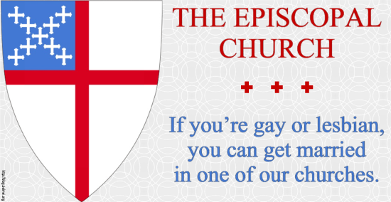 The Episcopal Church: If you're gay or lesbian, you can get married in one of our churches.