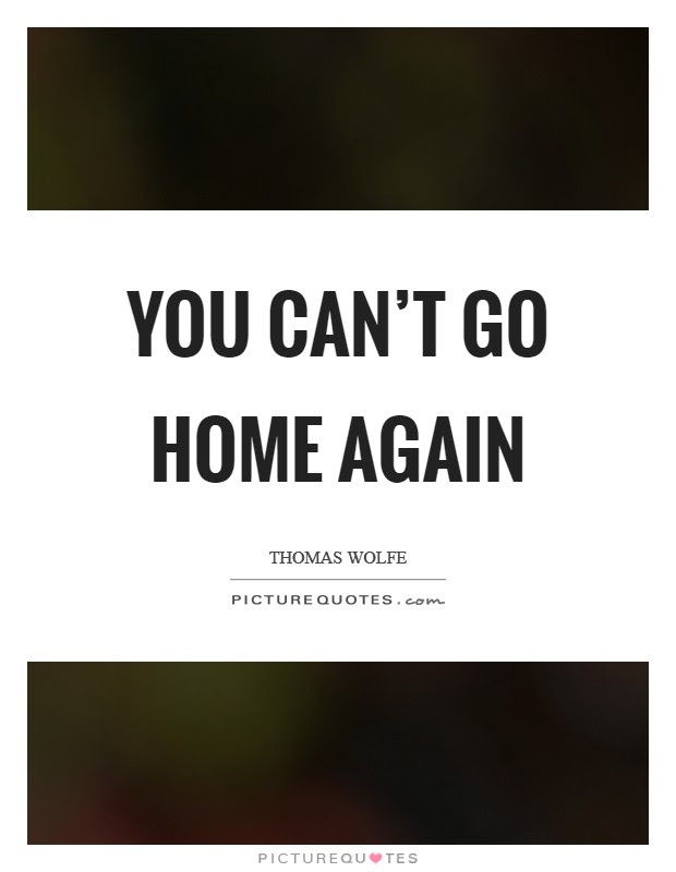 You Cant Go Home Again Picture Quotes