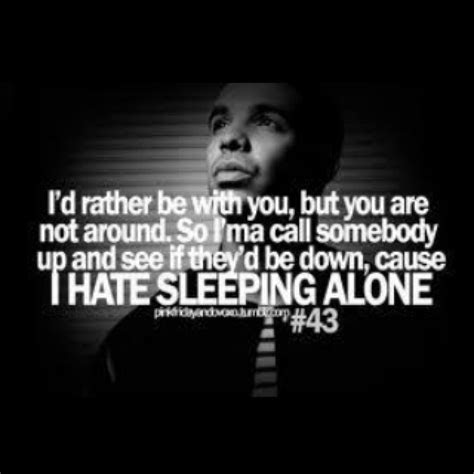 Drake Hate Sleeping Alone Tumblr Quotes