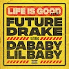 Future - Life Is Good (Remix) [feat. Drake, DaBaby & Lil Baby] (Clean / Explicit) - Single [iTunes Plus AAC M4A]