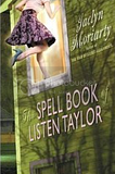 The Spell Book of Listen Taylor - Jaclyn Moriarty