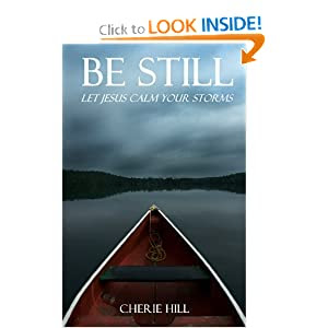 Be Still: Let Jesus Calm Your Storms
