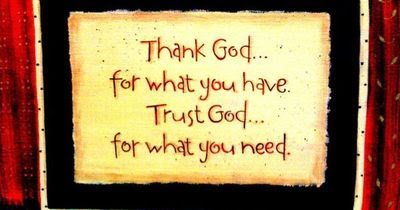 Thank Godfor What You Have Trust Godfor What You Need