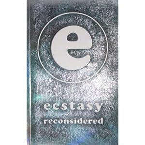 Ecstasy Reconsidered