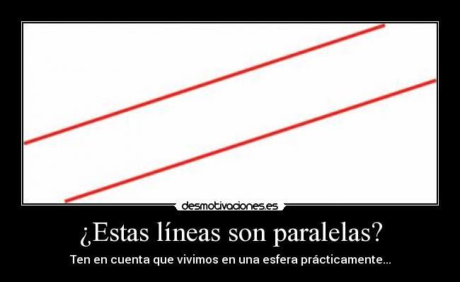 Estas Líneas Son Paralelas Desmotivaciones