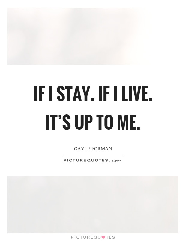 If I Stay Quotes If I Stay Sayings If I Stay Picture Quotes