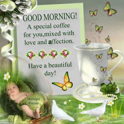 Good Morning A Special Coffee For You Mixed With Love And