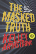 Title: The Masked Truth, Author: Kelley Armstrong