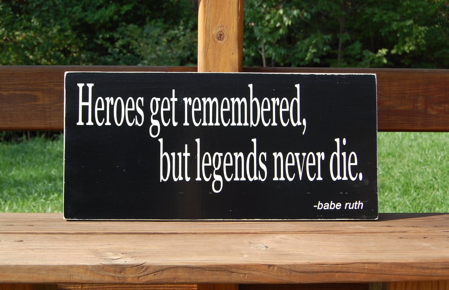 Heroes Get Remembered But Legends Never Die Quotespicturescom