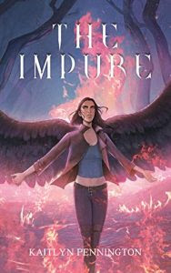The Impure by Kaitlyn Pennington