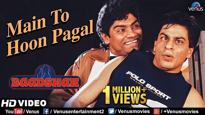 Main To Hoon Pagal Song lyrics in English | Baadshah | Sharhukh Khan