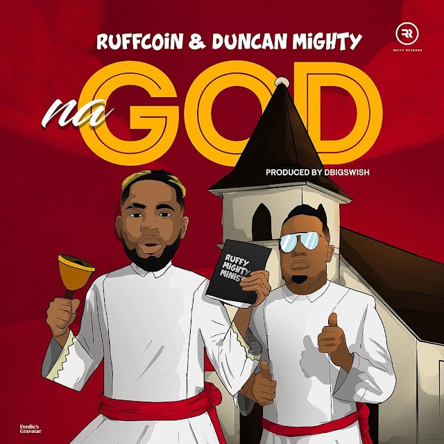 [BangHitz] MUSIC : Ruffcoin – Na God Ft. Duncan Mighty