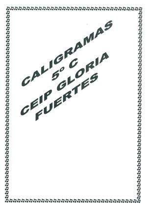 Caligramas 5ºC. CEIP Gloria Fuertes (Jaén).