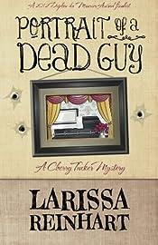 Portrait of a Dead Guy Larissa Reinhart
