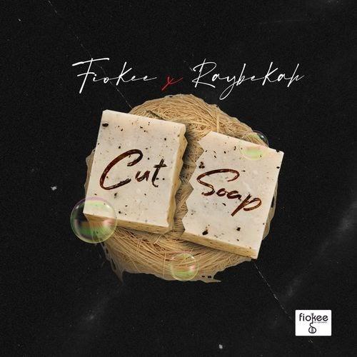 [Mp3] Raybekah & Fiokee – Cut Soap