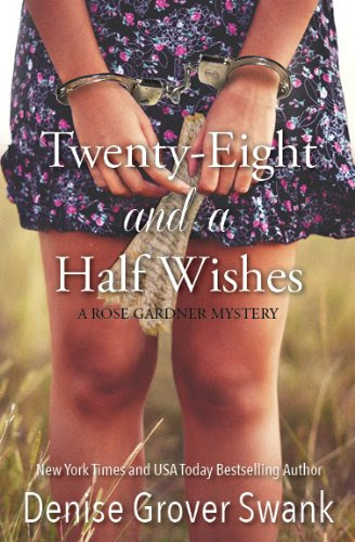 Twenty-Eight and a Half Wishes (Rose Gardner Mystery #1) by Denise Grover Swank