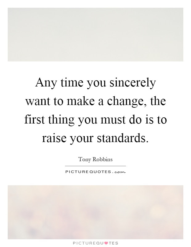 Any Time You Sincerely Want To Make A Change The First Thing
