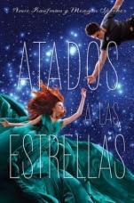 Atados a las estrellas (Atados I) Amie Kaufman, Meagan Spooner