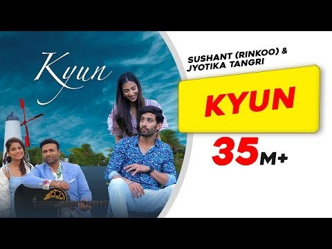 Kyun song Lyrics Sushant Rinkoo Punjabi Song