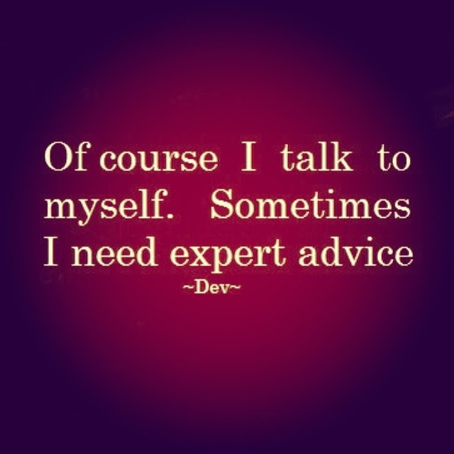 Of Course I Talk To Myself Pictures Photos And Images For Facebook