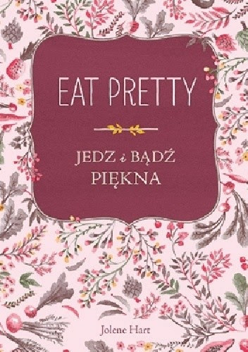 Okładka książki Eat Pretty. Jedz i bądź piękna