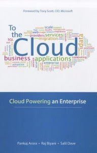 To the Cloud: Cloud Powering an Enterprise to the Cloud: Cloud Powering an Enterprise - Pankaj Arora, Arora, Salil Dave