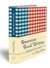 American Food Writing: An Anthology: With Classic Recipes