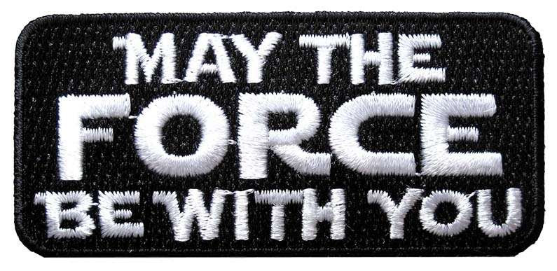 Star Wars May The Force Be With You White Outline Embroidered Patch