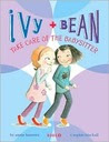 Ivy and Bean: Take Care of the Babysitter - Book 4
