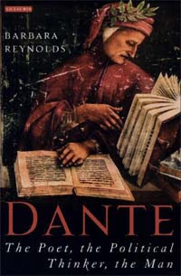 Barbara Reynolds, Dante, The Poet, the Political Thinker, the Man, 2006, book cover