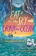 Title: Eat the Sky, Drink the Ocean, Author: Kirsty Murray